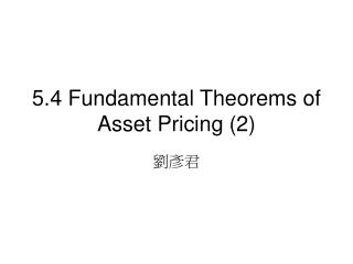 5.4 Fundamental Theorems of Asset Pricing 2