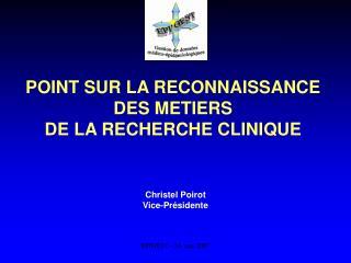 POINT SUR LA RECONNAISSANCE DES METIERS  DE LA RECHERCHE CLINIQUE