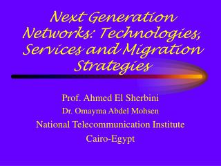 Next Generation Networks: Technologies, Services and Migration Strategies