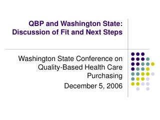 QBP and Washington State: Discussion of Fit and Next Steps