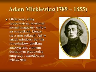 Adam Mickiewicz1789   1855