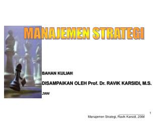 _______________ Manajemen Strategi, Ravik Karsidi, 2006