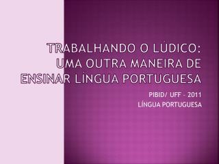 Trabalhando o l dico: uma outra maneira de ensinar l ngua portuguesa