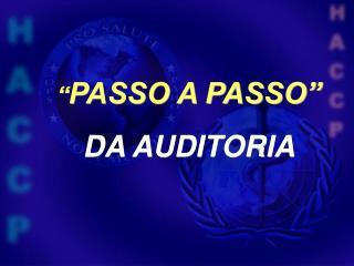 PASSO A PASSO   DA AUDITORIA