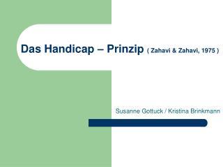Das Handicap   Prinzip  Zahavi  Zahavi, 1975