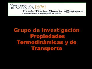 Grupo de investigaci n  Propiedades Termodin micas y de Transporte