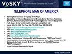 TELEPHONE MAN OF AMERICA