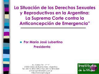 La Situaci n de los Derechos Sexuales y Reproductivos en la Argentina:  La Suprema Corte contra la  Anticoncepci n de Em