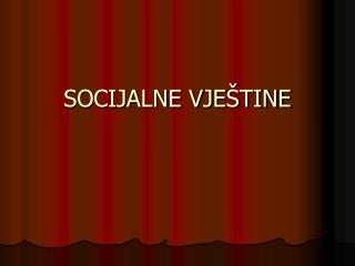 SOCIJALNE VJE TINE