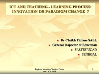 ICT AND TEACHING - LEARNING PROCESS: INNOVATION OR PARADIGM CHANGE
