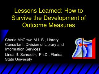 Lessons Learned: How to Survive the Development of Outcome Measures