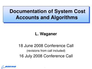 Documentation of System Cost Accounts and Algorithms