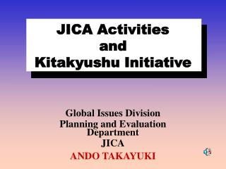 JICA Activities  and  Kitakyushu Initiative