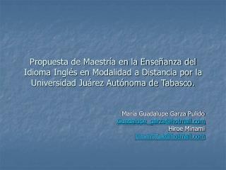 Propuesta de Maestr a en la Ense anza del Idioma Ingl s en Modalidad a Distancia por la Universidad Ju rez Aut noma de T