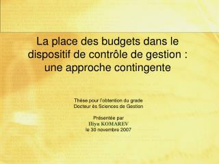 La place des budgets dans le dispositif de contr le de gestion :  une approche contingente