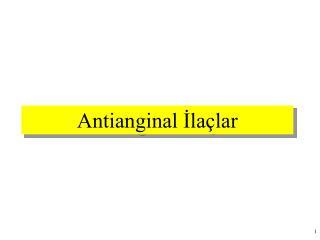 Antianginal Ila lar