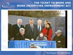 THE TICKET TO WORK AND  WORK INCENTIVES IMPROVEMENT ACT