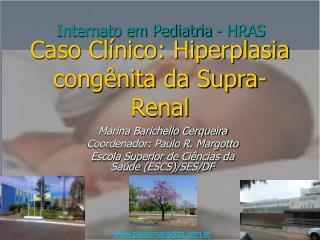Caso Cl nico: Hiperplasia cong nita da Supra-Renal