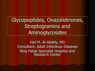 Glycopeptides, Oxazolidinones, Streptogramins and Aminoglycosides