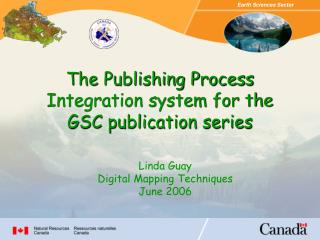 The Publishing Process Integration system for the GSC publication series