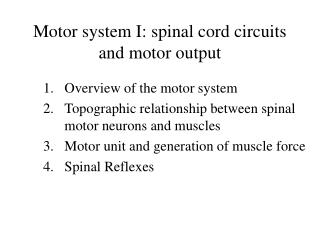 Motor system I: spinal cord circuits and motor output