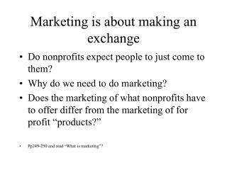 Marketing is about making an exchange