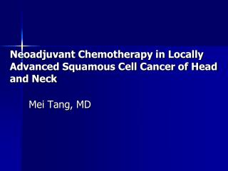 Neoadjuvant Chemotherapy in Locally Advanced Squamous Cell Cancer of Head and Neck