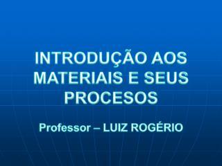 Professor   LUIZ ROG RIO