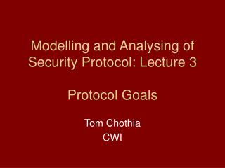 Modelling and Analysing of Security Protocol: Lecture 3  Protocol Goals