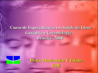 Curso de Especializa  o em Sa de do Idoso  Geriatria e Gerontologia    Bras lia- 2004