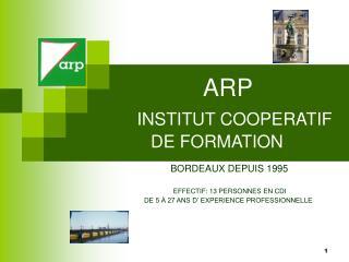 ARP    INSTITUT COOPERATIF        DE FORMATION