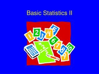 Basic Statistics II