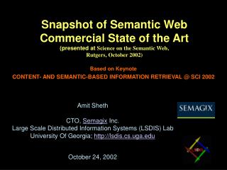 Snapshot of Semantic Web Commercial State of the Art presented at Science on the Semantic Web,  Rutgers, October 2002