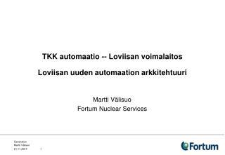 TKK automaatio -- Loviisan voimalaitos  Loviisan uuden automaation arkkitehtuuri