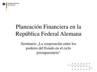 Planeaci n Financiera en la Rep blica Federal Alemana