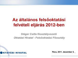 Az  ltal nos felsooktat si felv teli elj r s 2012-ben