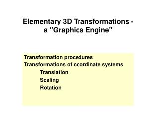 Elementary 3D Transformations -  a Graphics Engine