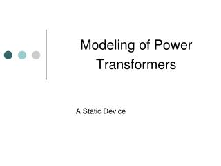 Modeling of Power Transformers
