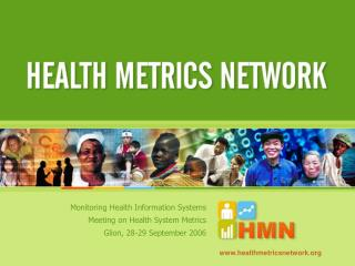 Monitoring Health Information Systems  Meeting on Health System Metrics Glion, 28-29 September 2006