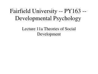 Fairfield University -- PY163 -- Developmental Psychology
