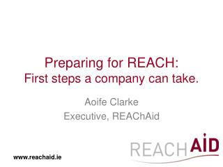 Preparing for REACH: First steps a company can take.