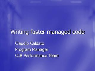Writing faster managed code