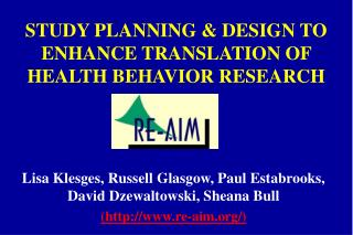 STUDY PLANNING  DESIGN TO ENHANCE TRANSLATION OF HEALTH BEHAVIOR RESEARCH