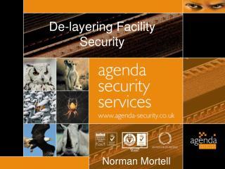 De-layering Facility Security
