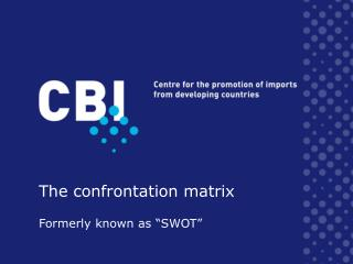 The confrontation matrix