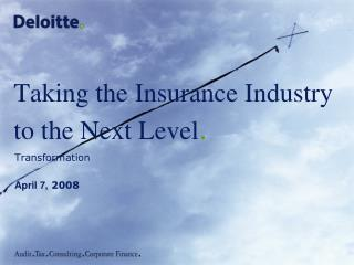 Taking the Insurance Industry to the Next Level.