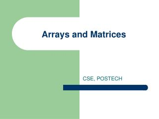 Arrays and Matrices