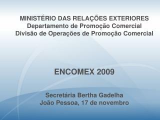 MINIST RIO DAS RELA  ES EXTERIORES Departamento de Promo  o Comercial Divis o de Opera  es de Promo  o Comercial       E