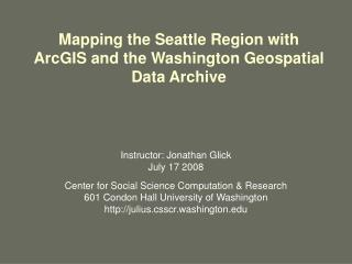 Mapping the Seattle Region with ArcGIS and the Washington Geospatial Data Archive