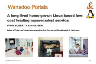 own Linux-based low-cost leading mass-market service